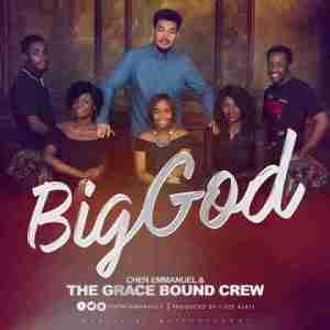 The Grace Bound Crew - Big God